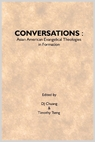 CONVERSATIONS: Asian American Evangelical Theologies in Formation